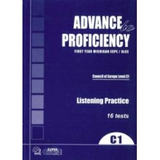 Advance To Proficiency C1 : Listening 16 Practice  Tests